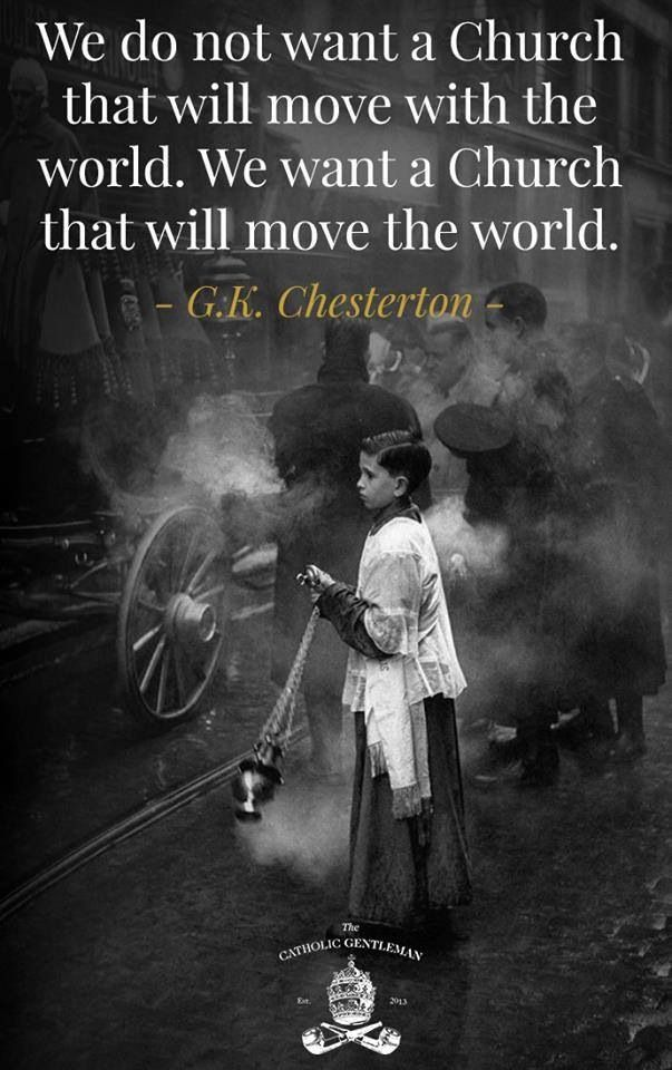 How wise he was. -- G.K. Chesterton quote on the Catholic Church