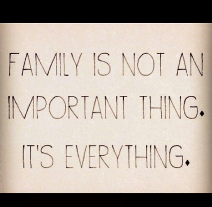 Family Is Everything Forever: FAMILY IS NOT AN IMPORTANT THING. IT'S EVERYTHING.