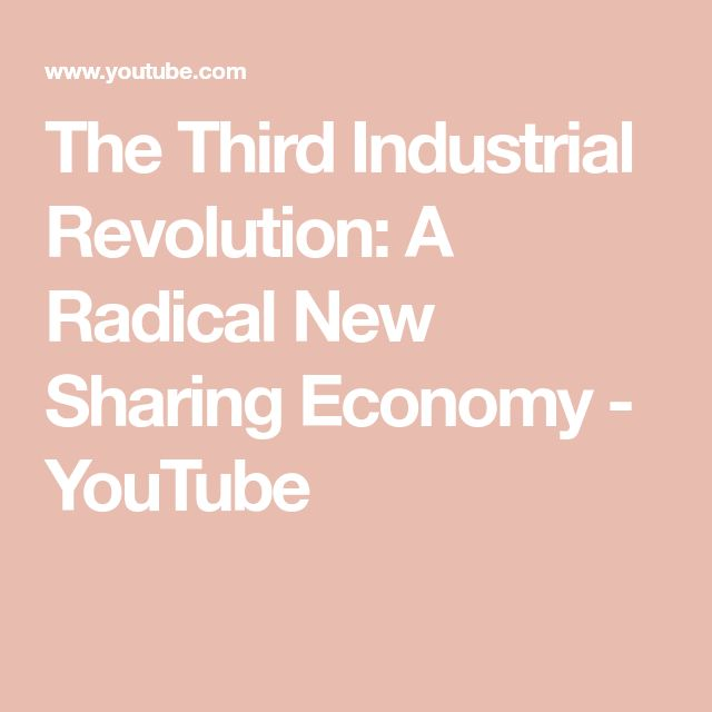 The Third Industrial Revolution: A Radical New Sharing Economy - YouTube