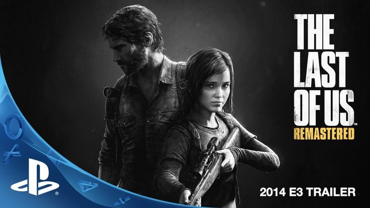 The Last of Us Remastered E3 2014 Trailer (PS4)* I loved this game so much...it's actually impulsing me to obtain a PS4 before TLoU:RM comes out on July!!*