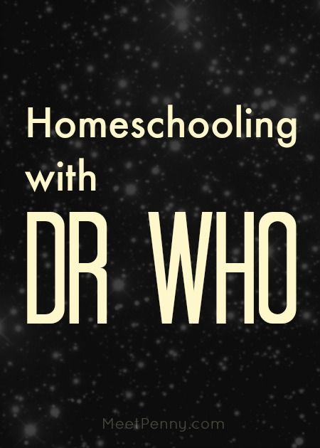 Whovians! Are you using Dr. Who to theme your homeschool lessons? Ideas for usin