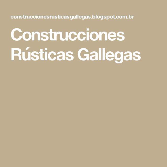 Construcciones Rústicas Gallegas