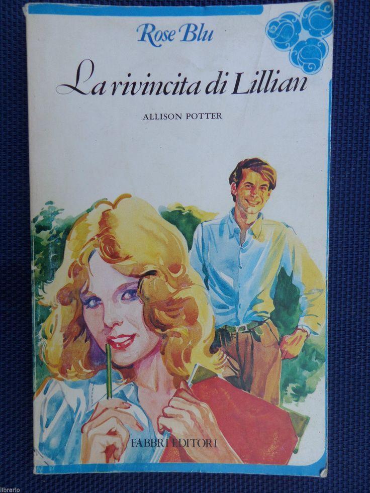 La rivincita di Lilian - Allison Potter -Rose Blu- Fabbri Editore in Libri e riviste, Letteratura e narrativa, Romanzi e saghe   eBay
