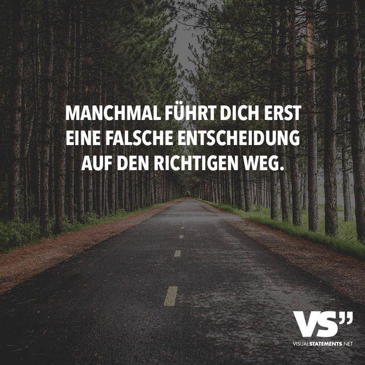 MANCHMAL FÜHRT DICH ERST EINE FALSCHE ENTSCHEIDUNG AUF DEN RICHTIGEN WEG.