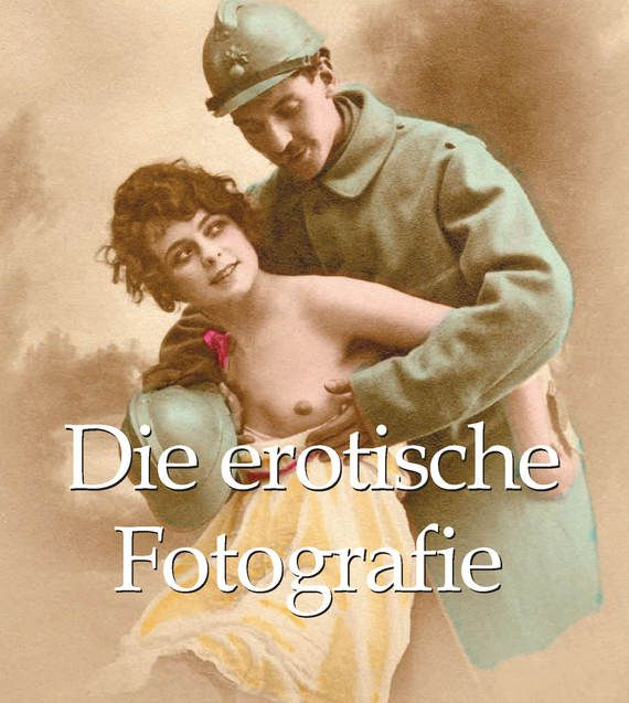 Die erotische Fotografie #литература, #журнал, #чтение, #детскиекниги, #любовныйроман