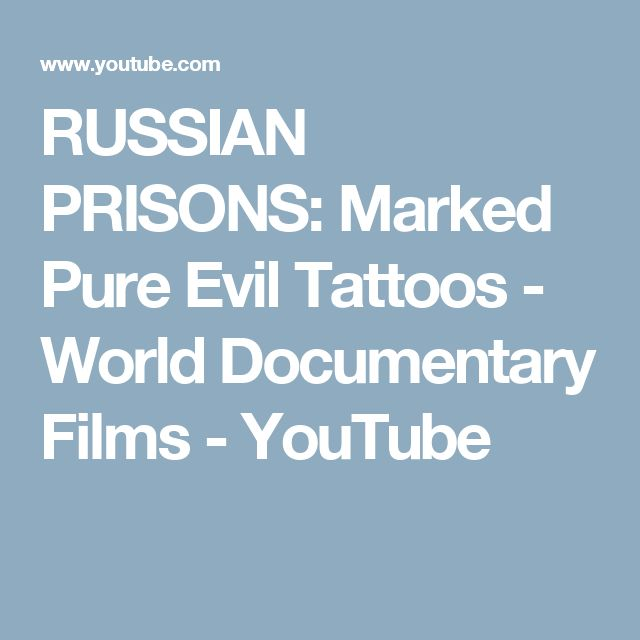 RUSSIAN PRISONS: Marked Pure Evil Tattoos - World Documentary Films - YouTube