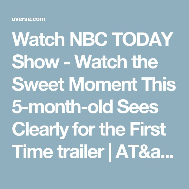 Watch NBC TODAY Show - Watch the Sweet Moment This 5-month-old Sees Clearly for the First Time trailer | AT&T U-verse