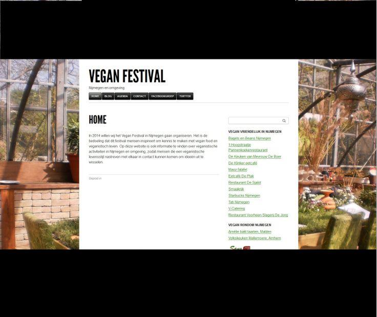 In 2014 willen wij het Vegan Festival in Nijmegen gaan organiseren. Het is de bedoeling dat dit festival mensen inspireert om kennis te maken met vegan food en veganistisch leven. Op deze website is ook informatie te vinden over veganistische activiteiten in Nijmegen en omgeving, zodat mensen die een veganistische levensstijl nastreven met elkaar in contact kunnen komen om ideeën uit te wisselen. Kijk voor meer informatie op de website: http://veganfestivalnijmegen.nl