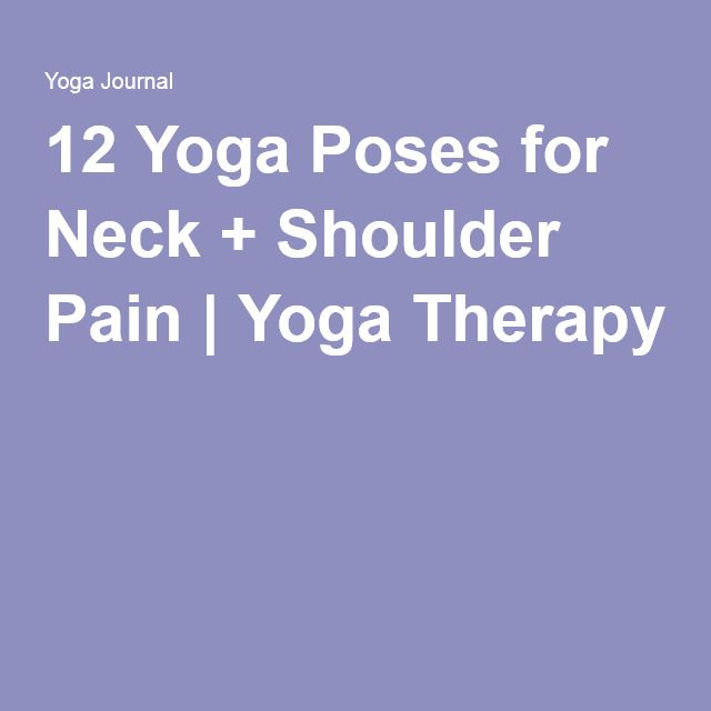 12 Yoga Poses for Neck + Shoulder Pain | Yoga Therapy