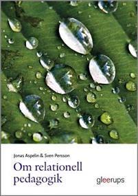http://www.adlibris.com/se/organisationer/product.aspx?isbn=9140666794   Titel: Om relationell pedagogik - Författare: Jonas Aspelin, Sven Persson - ISBN: 9140666794 - Pris: 275 kr