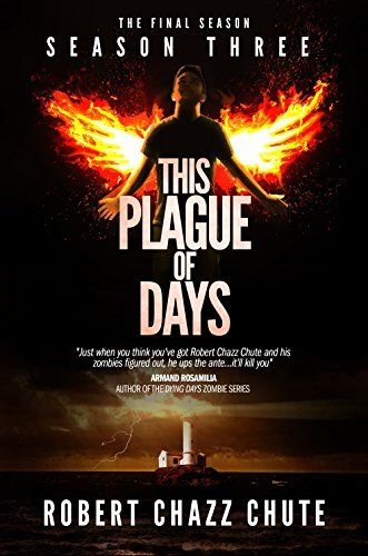 This Plague of Days, Season Three: The Final Season (The Zombie Apocalypse Series Book 3) by Robert Chazz Chute, http://www.amazon.com/dp/B00KYDV6KQ/ref=cm_sw_r_pi_dp_.eENtb1DMRVA8