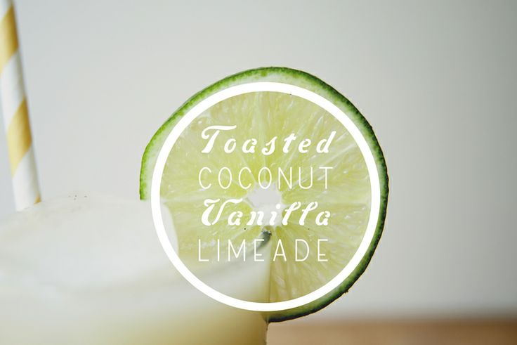 Toasted Coconut Vanilla Limeade..... oh I need you
