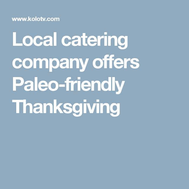 Local catering company offers Paleo-friendly Thanksgiving