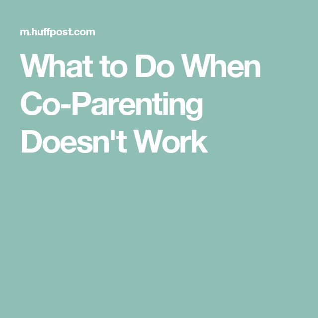 What to Do When Co-Parenting Doesn't Work