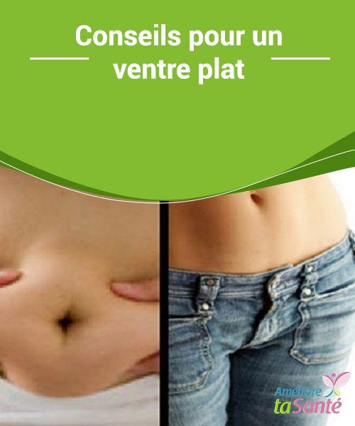 Conseils pour un #ventre plat Le souhait de#toutes les femmes est d'avoir un ventre totalement plat, sans un centimètre de #graisse, pas seulement pour une question #esthétique mais aussi pour des raisons de santé.