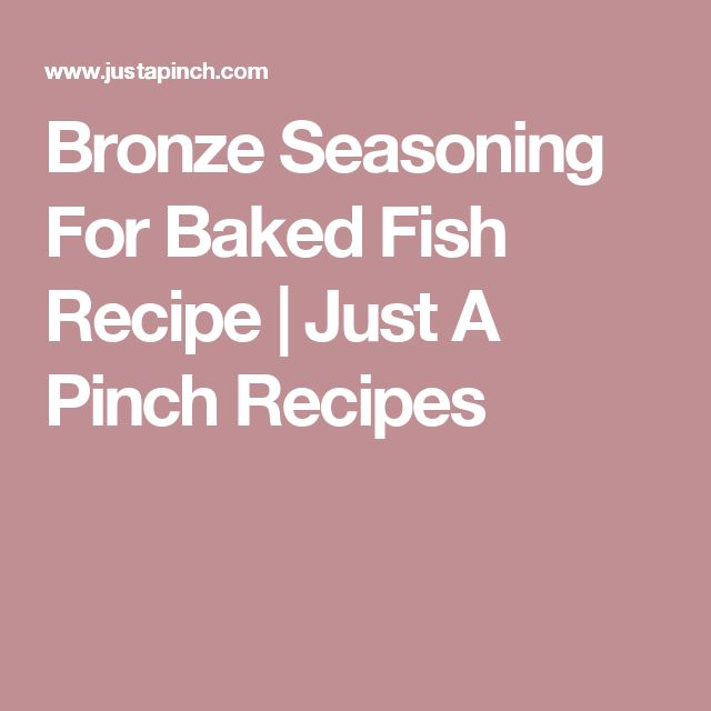 Bronze Seasoning For Baked Fish Recipe | Just A Pinch Recipes