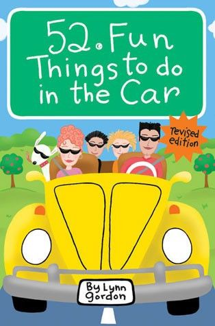 52 Fun Things to Do in the Car Card Deck Kiss the road trip blues good-bye with the revised version of this best-selling activity deck featuring updated text throughout as well as a variety of new act
