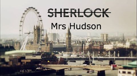 Ep 2. OMG, i loved Mrs Hudson in this ep!