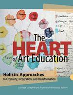 The Heart of Art Education Holistic Apporaches • National Art Education Association