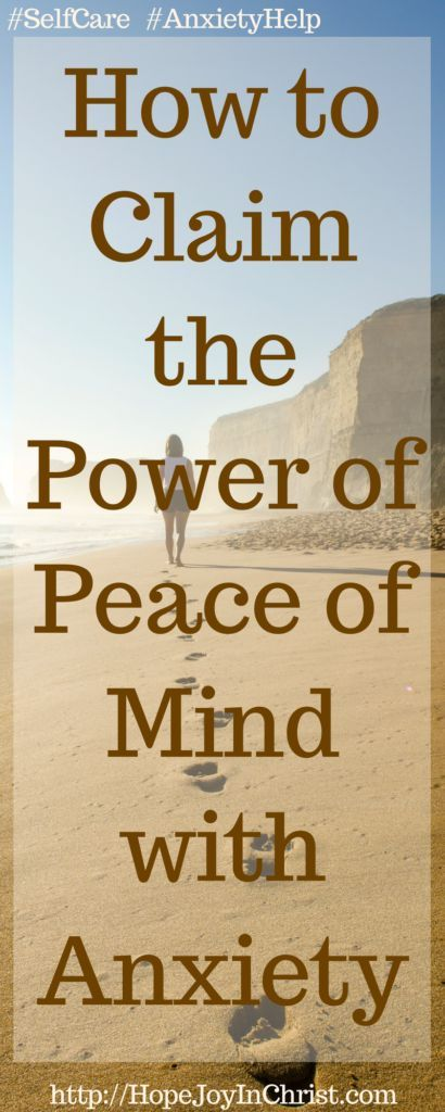 How to Claim the Power of Peace of Mind with Anxiety PinIt Finding Hope & Joy through Anxiety (#SelfCare #Wellness #AnxietyHelp #anxietyrelief) (scheduled via http://www.tailwindapp.com?utm_source=pinterest&utm_medium=twpin)