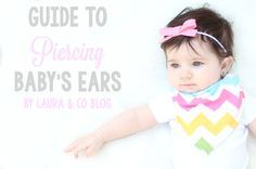 Laura & Co.: Piercing Baby's Ears Laura & Co.: Piercing Baby's Ears baby ear piercing, baby piercing, baby ears, piercing baby's ears