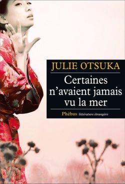 Julie Otsuka - Certaines n'avaient jamais vu la mer