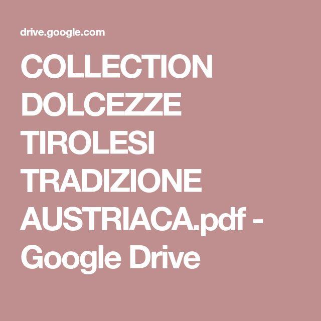 COLLECTION DOLCEZZE TIROLESI TRADIZIONE AUSTRIACA.pdf - Google Drive