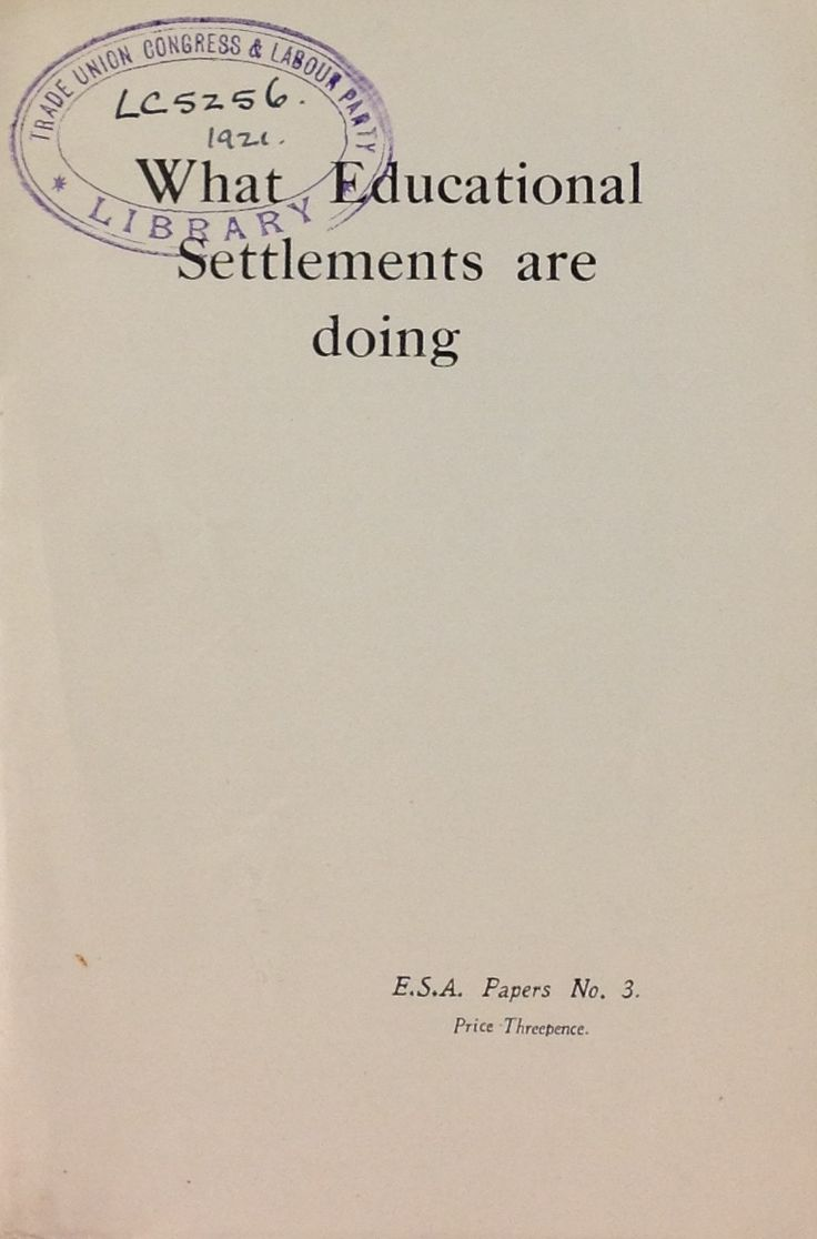 'What Educational Settlements are doing' published by The Educational Settlements Association, 1921.