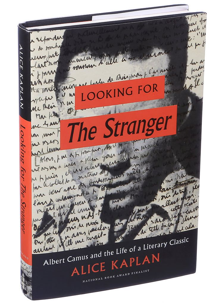 """Alice Kaplan's book about a book — Camus's """"The Stranger"""" — is part history, part biography and part literary criticism."""