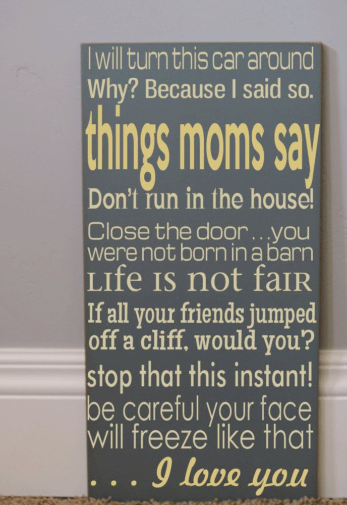 Because I said so!: Wall Art, Things Mom, Subway Art, Mothers Day Ideas, Mom Sayings, Words Art, So True, Mom Quotes, Kid