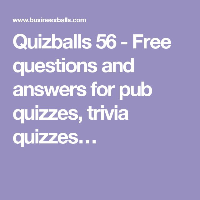 Quizballs 56 - Free questions and answers for pub quizzes, trivia quizzes…