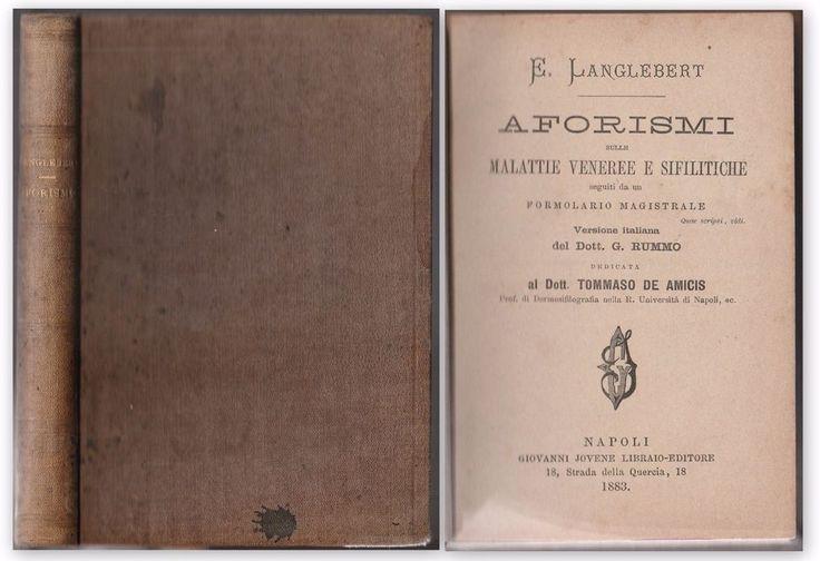 E. Langlebert AFORISMI SULLE MALATTIE VENEREE E SIFILITICHE NAPOLI 1883-L4829