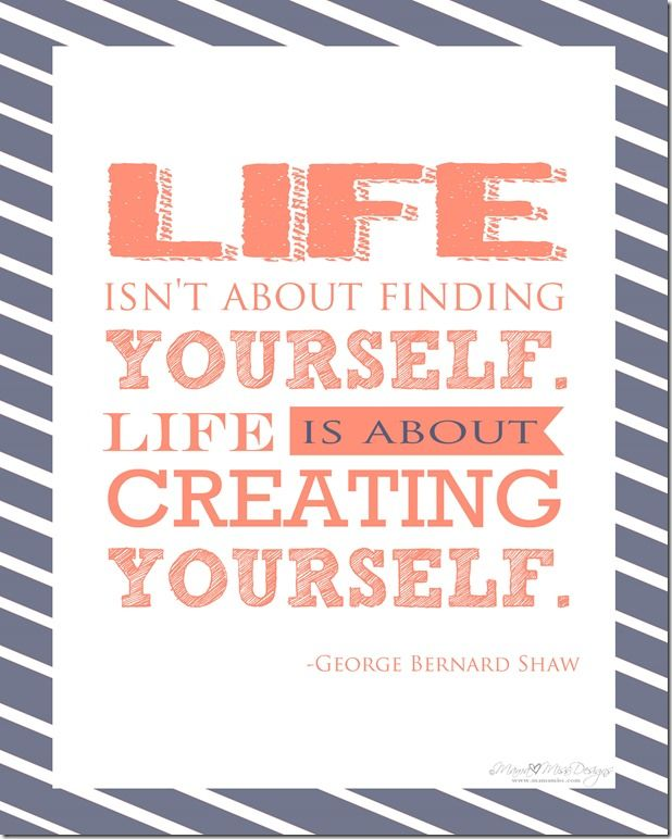 creating yourself  quotes.  wisdom.  advice.  life lessons.  dreams.  goals.  motivation.