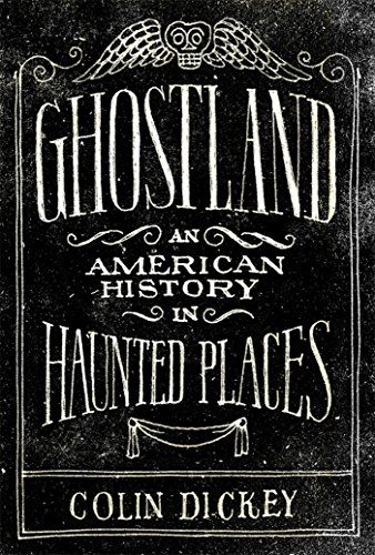 Ghostland: An American History in Haunted Places by Colin...