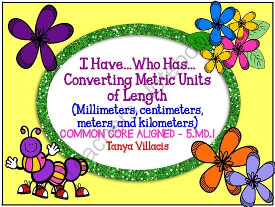 """I Have Who Has Converting Metric Units of Length COMMON CORE ALIGNED 5.MD.1 from A Class Act on TeachersNotebook.com -  (8 pages)  - This purchase contains 24 """"I have�who has�"""" cards for converting metric units of length. Units include: millimeters, centimeters, meters, and kilometers. Student friendly conversion chart is included! This activity is perfect for small group ins"""