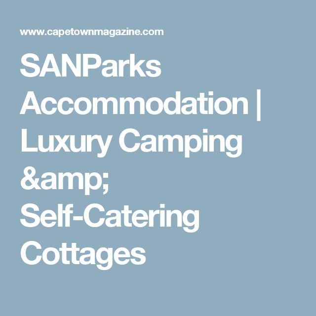 SANParks Accommodation | Luxury Camping & Self-Catering Cottages