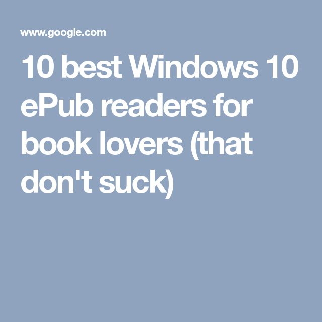 10 best Windows 10 ePub readers for book lovers (that don't suck)