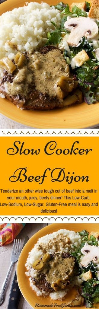 Slow Cooker Beef Dijon is a delicious way to spruce up a round steak dinner! Tenderize an other wise tough cut of beef. into a melt in your mouth, juicy, beefy dinner! This Low-​Carb, Low-​Sodium, Low-​Sugar, Gluten-​Free meal is easy and delicious!