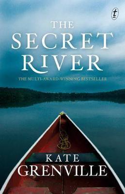 The Secret River : Historical Trilogy - Kate Grenville
