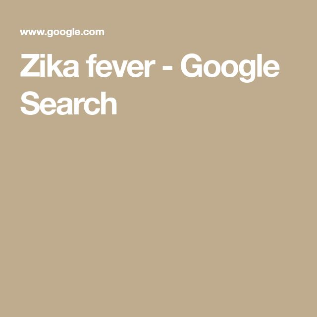Zika fever - Google Search
