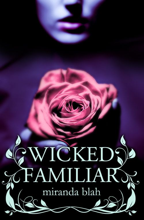 Wicked Familiar – Cover Remix – Designed by Jennifer Wu – http://www.cover-remix.me/wicked-familiar/
