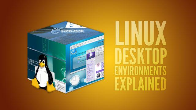 LINUX desktop environments explained