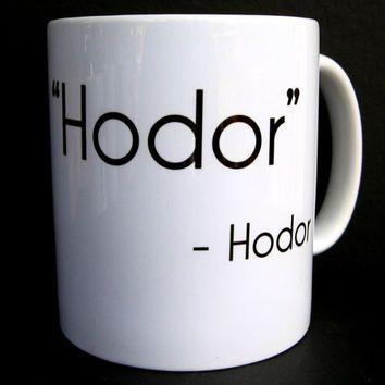 Coffee Mug, Hodor, Game of Thrones, Coffee Cup, Ceramic Coffe.