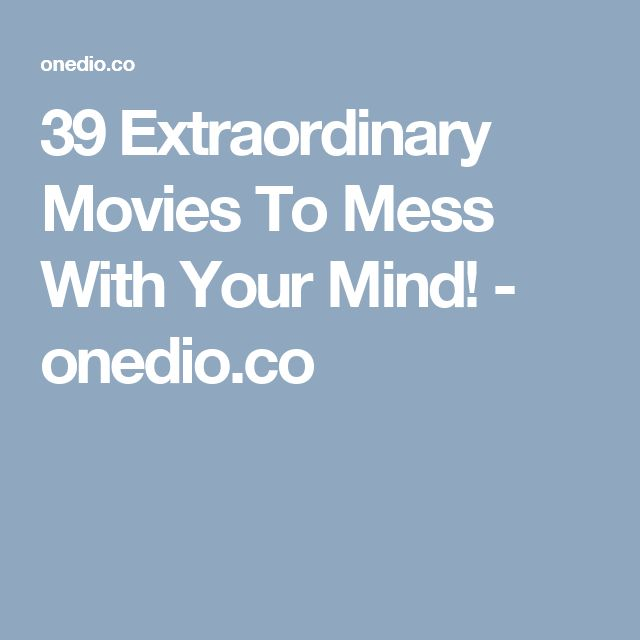 39 Extraordinary Movies To Mess With Your Mind! - onedio.co