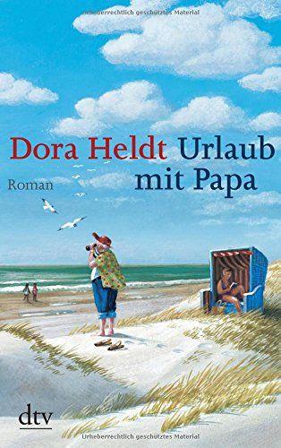 Urlaub mit Papa: Roman von Dora Heldt https://www.amazon.de/dp/3423211431/ref=cm_sw_r_pi_dp_x_k15dybQNSDQJ1