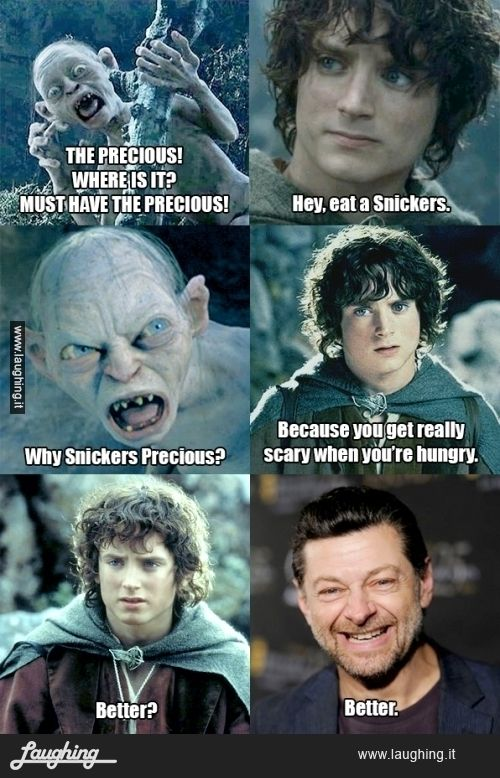 LOTR, @Sara Eriksson Eriksson Eriksson Eriksson VanHauen but but... this doesn't happen when I eat a snickers.... :( hahaha