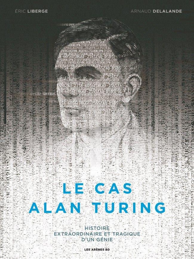 Le cas Alan Turing - Editions les Arènes BD