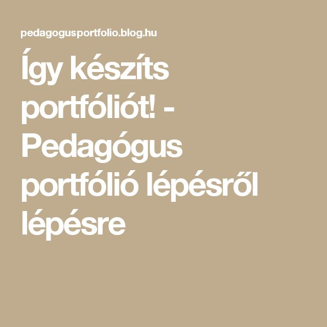 Így készíts portfóliót! - Pedagógus portfólió lépésről lépésre