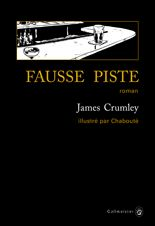 Fausse piste - James Crumley - éditions Gallmeister
