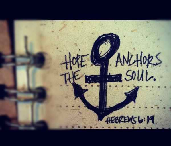†~ HOPE anchors the soul. ~†~ Hebrews 6:19. ~†
